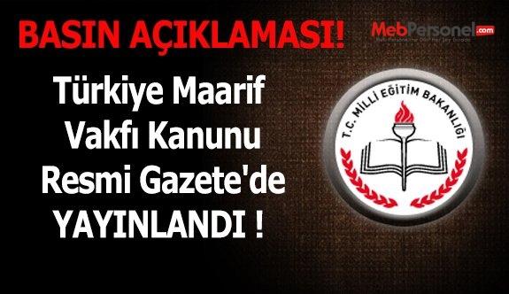 Türkiye Maarif Vakfı Kanunu Resmi Gazete'de YAYINLANDI !
