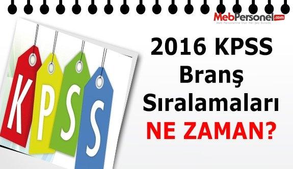 2016 KPSS'de branş bazında sıralamalar ne zaman açıklanacak?