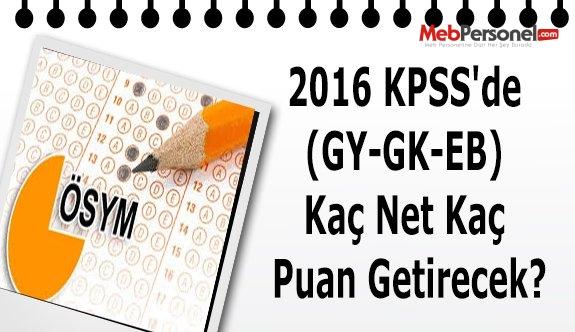 2016 KPSS'de (GY-GK-EB) Kaç Net Kaç Puan Getirecek?