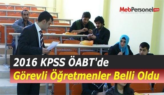 2016 KPSS ÖABT'de Görevli Öğretmenler Belli Oldu