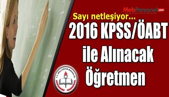2016 KPSS/ÖABT Puanı ile Kaç Bin Öğretmen Atanacak?