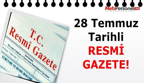 28 Temmuz 2016 Tarihli Resmi Gazete