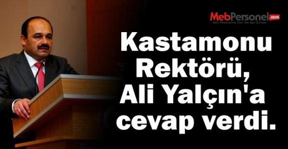 Kastamonu Rektörü, Ali Yalçın'a cevap verdi.