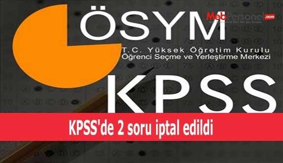 KPSS'de 2 soru iptal edildi