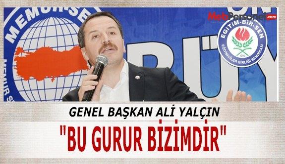 """Memursen ve Eğitimbirsen Genel Başkanı Ali Yalçın """"BU GURUR BİZİMDİR"""""""