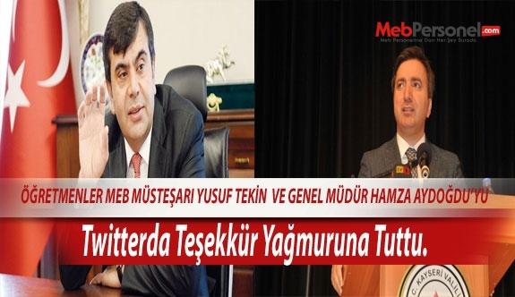 Öğretmenler Müsteşar  Yusuf TEKİN Ve Genel Müdür Hamza Aydoğdu'yu  Twitterda Teşekkür Yağmuruna Tuttu.