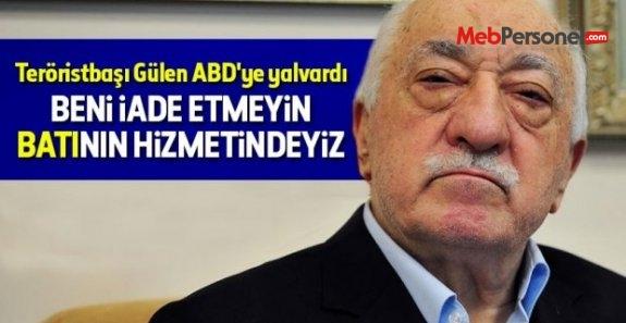 Teröristbaşı Gülen ABD'ye yalvardı: Beni iade etmeyin