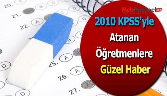 2010 KPSS'yle Atanan Öğretmenlere Güzel Haber