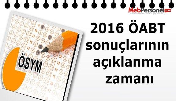 2016 ÖABT sonuçlarının açıklanma zamanı