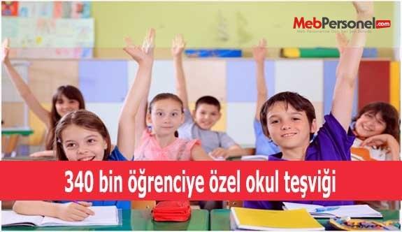 340 bin öğrenciye özel okul teşviği