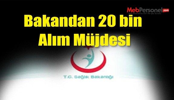 Bakan'dan 20 bin Alım Müjdesi