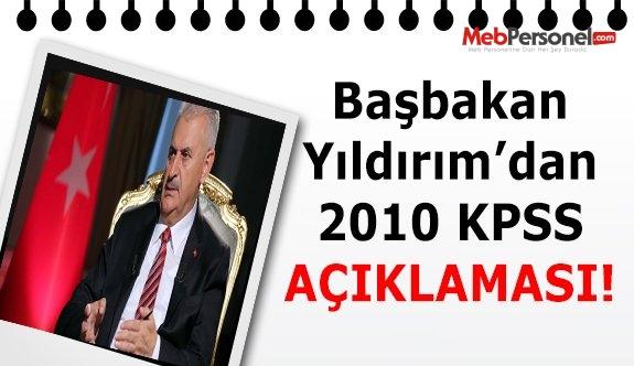 Başbakan Yıldırım'dan 2010 KPSS açıklaması