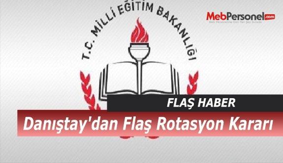 Danıştay'dan Öğretmenlere Rotasyona Onay
