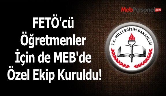 FETÖ'cü Öğretmenler İçin de MEB'de Özel Ekip Kuruldu!