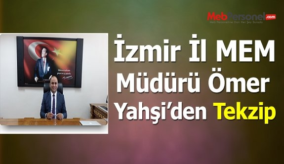 İzmir İl Milli Eğitim Müdürü Ömer Yahşi'den Bize Gönderilen  Tekzip Metni