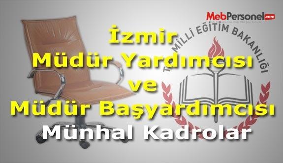 İzmir Müdür Yardımcısı ve Müdür Başyardımcısı Münhal Kadrolar