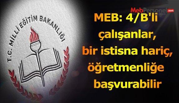 MEB: 4/B'li çalışanlar, bir istisna hariç, öğretmenliğe başvurabilir