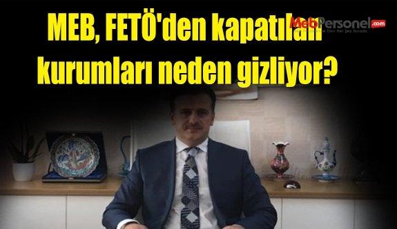 MEB, FETÖ'den kapatılan kurumları neden gizliyor?
