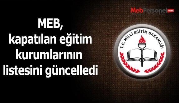 MEB, kapatılan eğitim kurumlarının listesini güncelledi