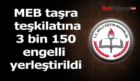 MEB taşra teşkilatına 3 bin 150 engelli yerleştirildi