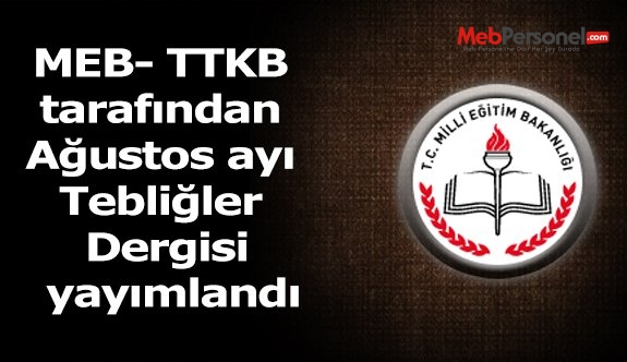 MEB- TTKB tarafından Ağustos ayı Tebliğler Dergisi yayımlandı