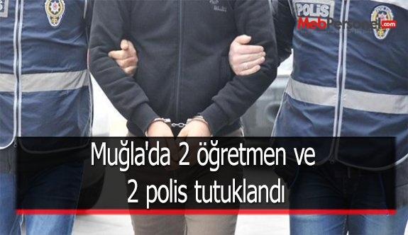 Muğla'da 2 öğretmen ve 2 polis tutuklandı