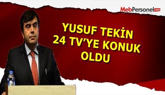 Müsteşar Tekin, 24 TV'ye konuk oldu