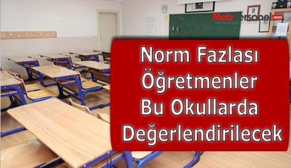 Norm Fazlası Öğretmenler Bu Okullarda Değerlendirilecek