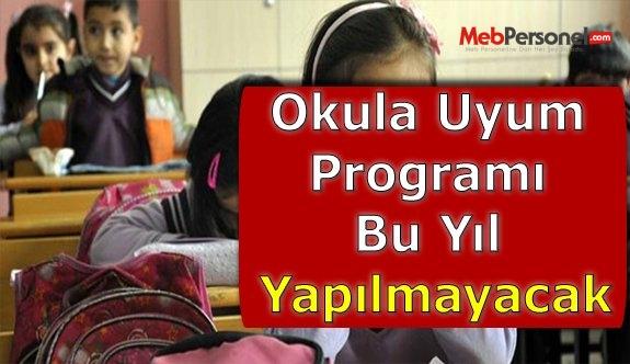 Okula Uyum Programı Bu Yıl Yapılmayacak
