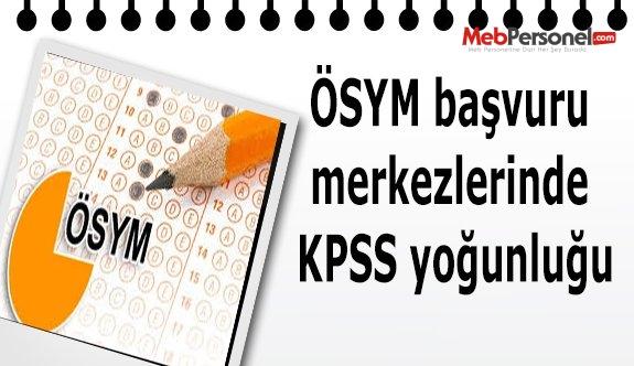 ÖSYM başvuru merkezlerinde KPSS yoğunluğu