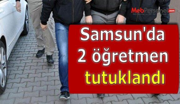 Samsun'da 2 öğretmen tutuklandı