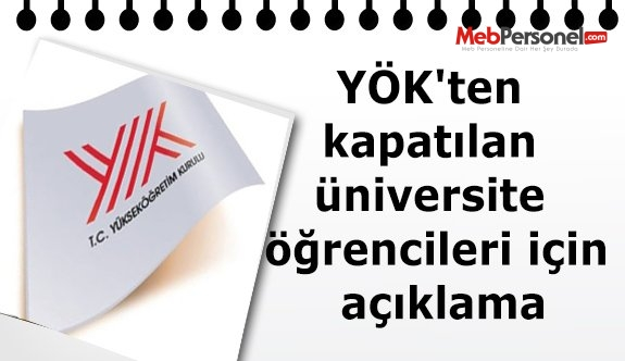 YÖK'ten kapatılan üniversite öğrencileri için açıklama