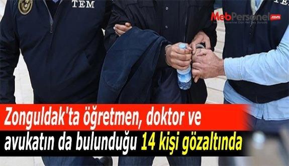 Zonguldak'ta öğretmen, doktor ve avukatın da bulunduğu 14 kişi gözaltında