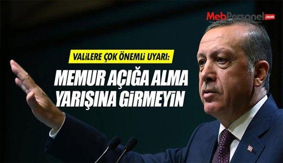 Erdoğan'dan valilere: ''Açığa alma yarışına girmeyin''