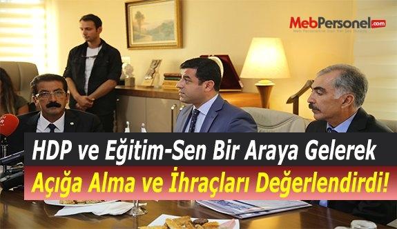 HDP ve Eğitim-Sen Bir Araya Gelerek Açığa Alma ve İhraçları Değerlendirdi!