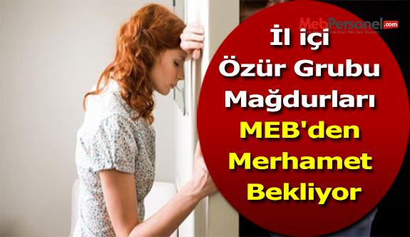 İl içi Özür Grubu Mağdurları MEB'den Merhamet Bekliyor
