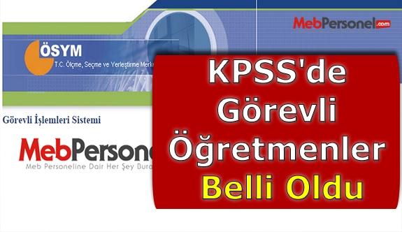 KPSS'de Görevli Öğretmenler Belli Oldu