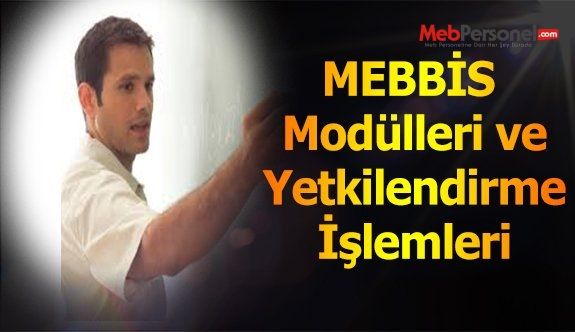 MEBBİS modülleri ve yetkilendirme işlemleri