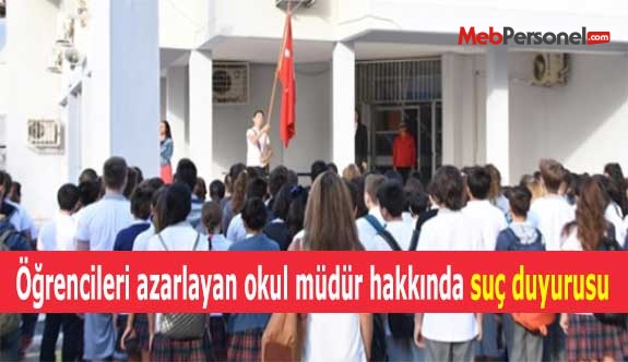 Öğrencileri azarlayan okul müdür hakkında suç duyurusu