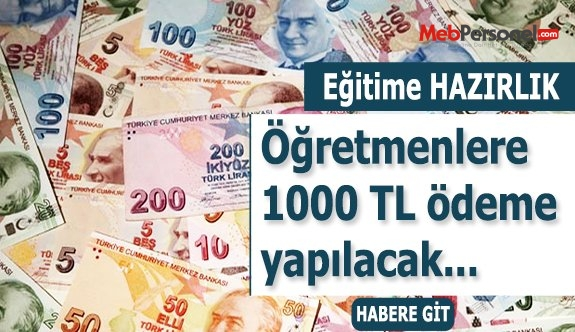 Öğretmene 1000 TL eğitime hazırlık ödenecek