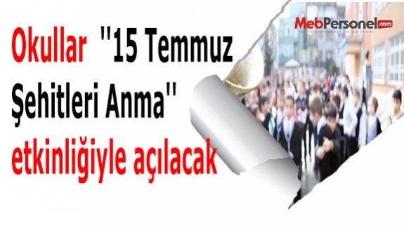 Okullar ''15 Temmuz Şehitleri Anma'' etkinliğiyle açılacak