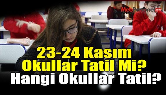 23-24 Kasım Okullar Tatil Mi? Hangi Okullar Tatil?