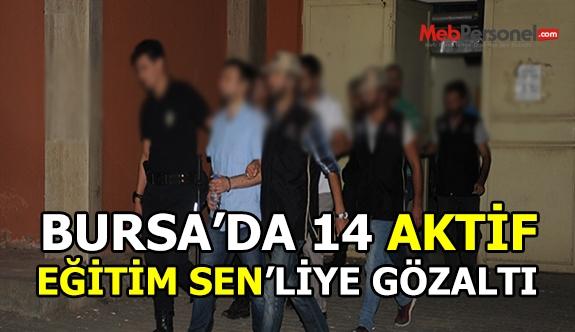Aktif Eğitim-Sen Bursa'da 14 kişi gözaltına alındı