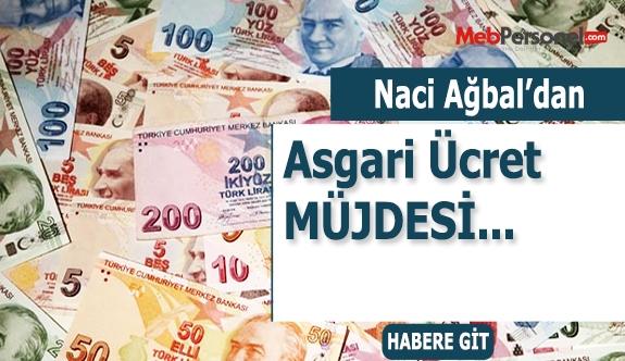 Bakan Naci Ağbal'dan Asgari Ücret Müjdesi