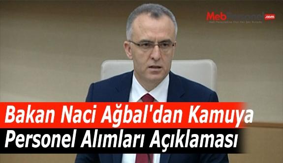 Bakan Naci Ağbal'dan Kamuya Personel Alımları Açıklaması