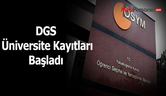 DGS üniversite kayıtları başladı