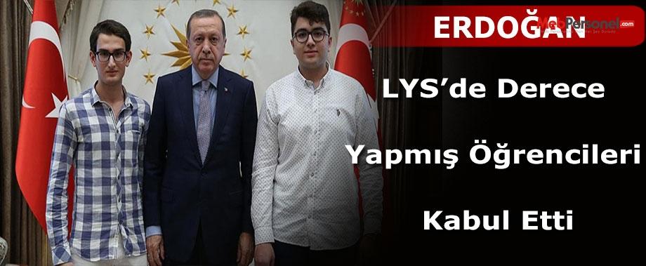 Erdoğan LYS'de dereceye giren öğrencileri kabul etti