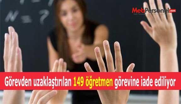 Görevden uzaklaştırılan 149 öğretmen görevine iade ediliyor