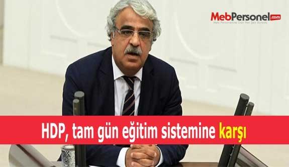 HDP, tam gün eğitim sistemine karşı