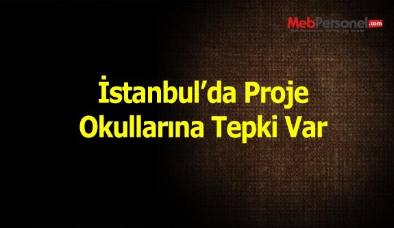 İstanbul'da, proje okullarına tepki var